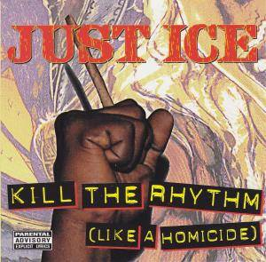 Cover - Just-Ice: Kill The Rhythm (Like A Homicide)