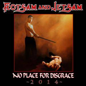 Flotsam And Jetsam: No Place For Disgrace 2014 - Cover