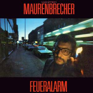 Cover - Manfred Maurenbrecher: Feueralarm