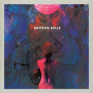 Broken Bells: After The Disco - Cover