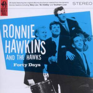 Cover - Ronnie Hawkins & The Hawks: Forty Days