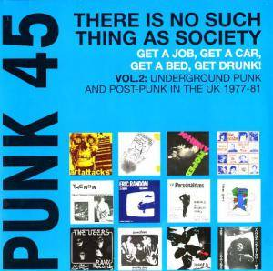 Cover - 'O' Level: Punk 45: There Is No Such Thing As Society - Get A Job, Get A Car, Get A Bed, Get Drunk! - Vol. 2: Underground Punk And Post-Punk In The UK 1977-81