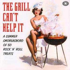 Cover - Joe Clay: Grill Can't Help It - A Summer Smorgasbord Of 50 Rock 'n' Roll Treats, The
