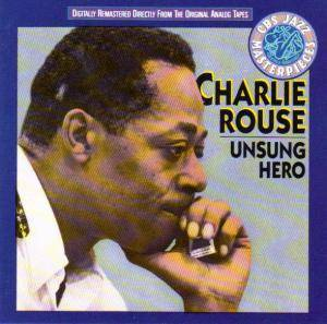 Cover - Charlie Rouse: Unsung Hero