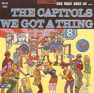 Cover - Capitols, The: Very Best Of The Capitols - We Got A Thing, The