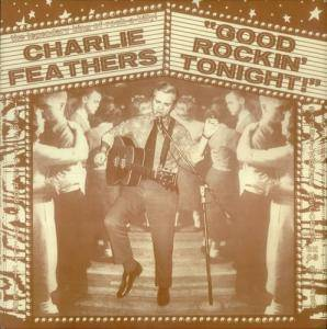 Cover - Charlie Feathers: Good Rockin' Tonight!