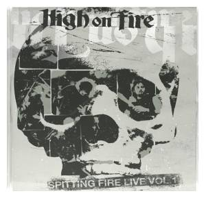 High On Fire: Spitting Fire Live Volume 1 - Cover