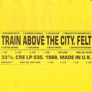 Cover - Felt: Train Above The City