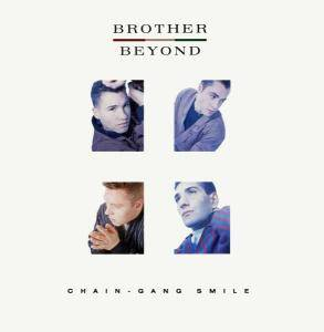 Cover - Brother Beyond: Chain-Gang Smile