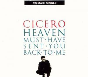 Cicero: Heaven Must Have Sent You Back To Me - Cover