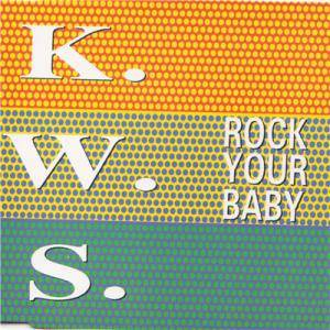 Cover - K.W.S.: Rock Your Baby