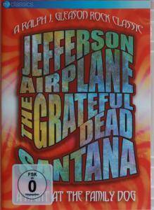 Cover - Santana, The Grateful Dead & Jefferson Airplane: Ralph J. Gleason Rock Classic - A Night At The Family Dog, A