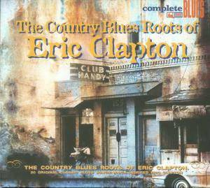 Cover - Barbecue Bob: Country Blues Roots Of Eric Clapton, The