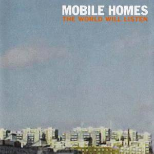 Cover - Mobile Homes, The: World Will Listen, The