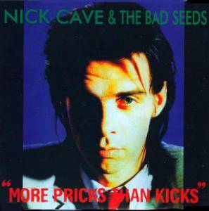 Nick Cave And The Bad Seeds: More Pricks Than Kicks - Cover