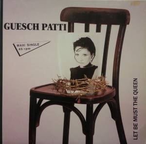 Cover - Guesch Patti: Let Be Must The Queen