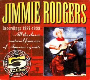 Cover - Jimmie Rodgers: Recordings 1927-1933