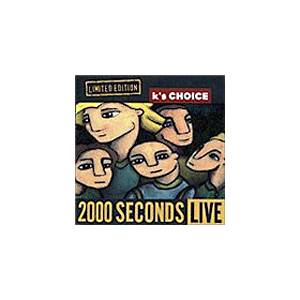 Cover - K's Choice: 2000 Seconds