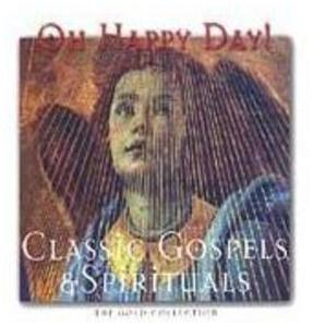 Oh Happy Day! - Classic Gospels & Spirituals - Cover