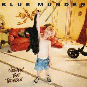 Blue Murder: Nothin' But Trouble - Cover
