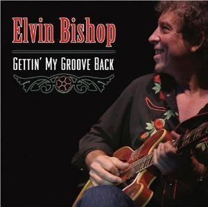 Elvin Bishop: Gettin' My Groove Back - Cover