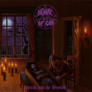 Denial Of God: Death And The Beyond (2012) - Cover