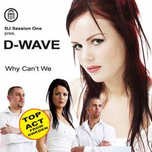 Cover - DJ Session One: Pres. D-Wave ‎– Why Can't We