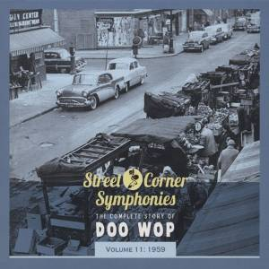 Cover - Satintones, The: Street Corner Symphonies - The Complete Story Of Doo Wop - Volume 11: 1959
