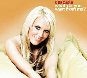 Cover - Cascada: What Do You Want From Me?