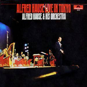 Cover - Alfred Hause & Sein Orchester: Alfred Hause Live In Tokyo