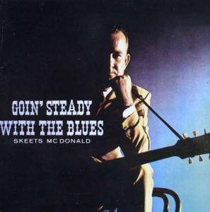Cover - Skeets McDonald: Goin' Steady With The Blues