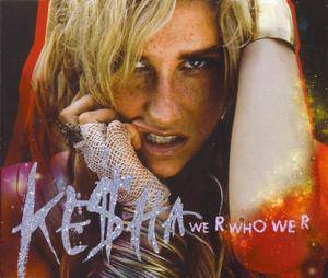 Cover - Kesha: We R Who We R
