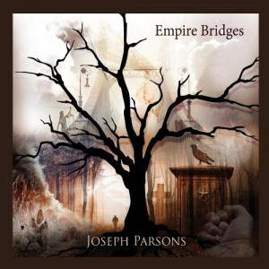 Cover - Joseph Parsons: Empire Bridges