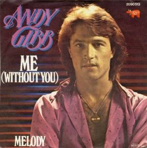 Cover - Andy Gibb: Me (Without You)