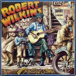 Cover - Robert Wilkins: Original Rolling Stone, The