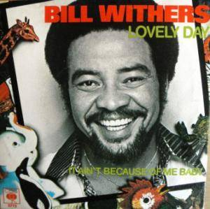 "Bill Withers: Lovely Day (7"") - Bild 1"