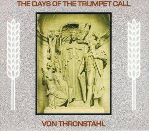 Cover - Days Of The Trumpet Call, The: Days Of The Trumpet Call / Von Thronstahl, The