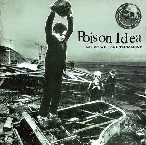 Cover - Poison Idea: Latest Will And Testament