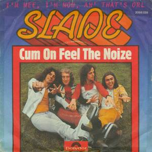 Slade: Cum On Feel The Noize - Cover