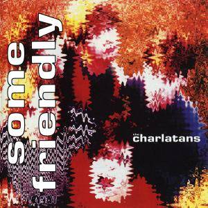 The Charlatans: Some Friendly - Cover