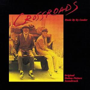 Ry Cooder: Crossroads (Original Motion Picture Soundtrack) - Cover