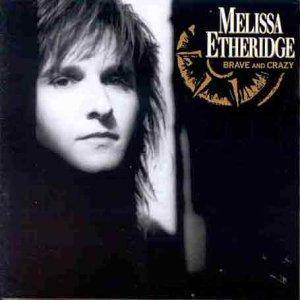 Melissa Etheridge: Brave And Crazy (CD) - Bild 1