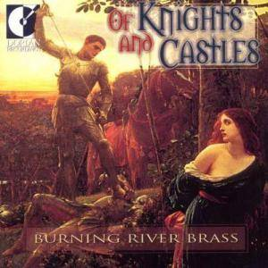 Cover - Raymond Premru: Burning River Brass: Of Knights And Castles