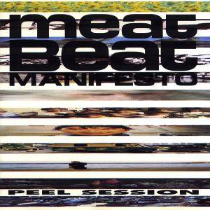 Cover - Meat Beat Manifesto: Peel Session