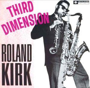 Cover - Roland Kirk: Third Dimension