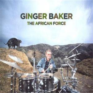 Cover - Ginger Baker: African Force, The