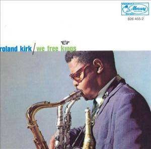 Cover - Roland Kirk: ‎We Free Kings