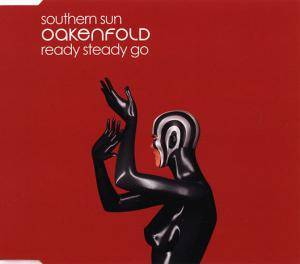 Cover - Oakenfold: Southern Sun / Ready Steady Go