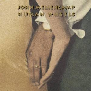 John Mellencamp: Human Wheels - Cover