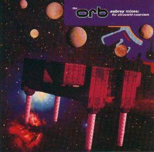 Cover - Orb, The: Aubrey Mixes: The Ultraworld Excursions